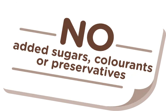 NO added sugars, colourants or preservatives